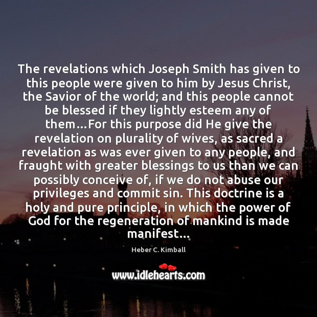 The revelations which Joseph Smith has given to this people were given Image