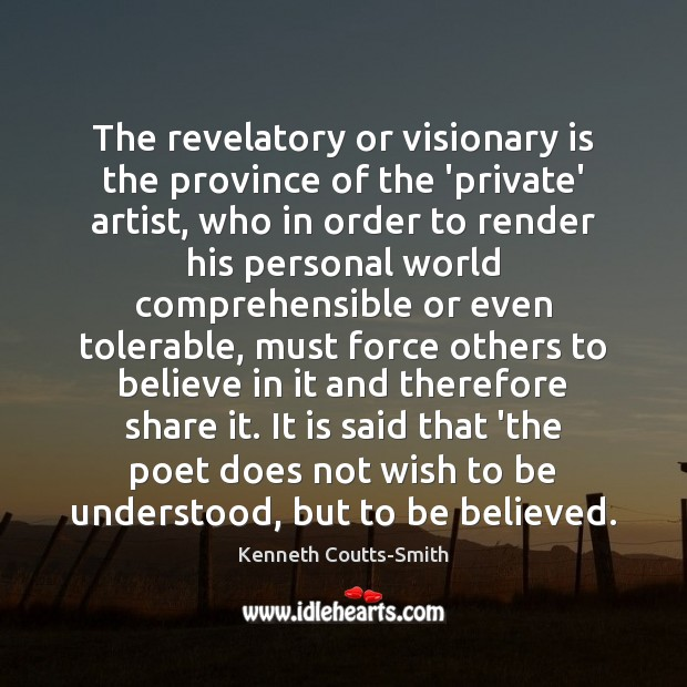 Image, The revelatory or visionary is the province of the 'private' artist, who