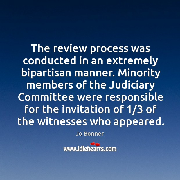 The review process was conducted in an extremely bipartisan manner. Image