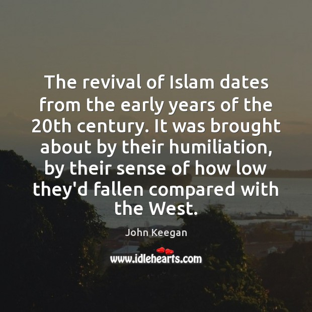 The revival of Islam dates from the early years of the 20th Image