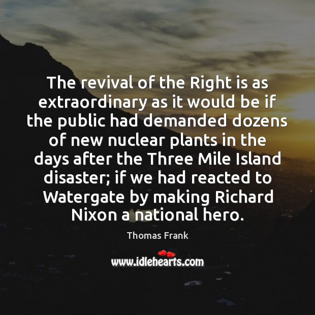 The revival of the Right is as extraordinary as it would be Image