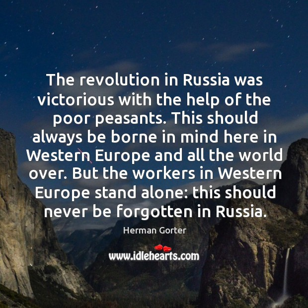 The revolution in russia was victorious with the help of the poor peasants. Herman Gorter Picture Quote