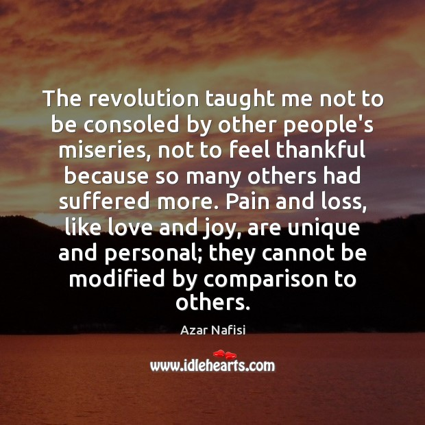 The revolution taught me not to be consoled by other people's miseries, Image