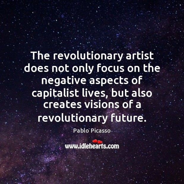 Image about The revolutionary artist does not only focus on the negative aspects of