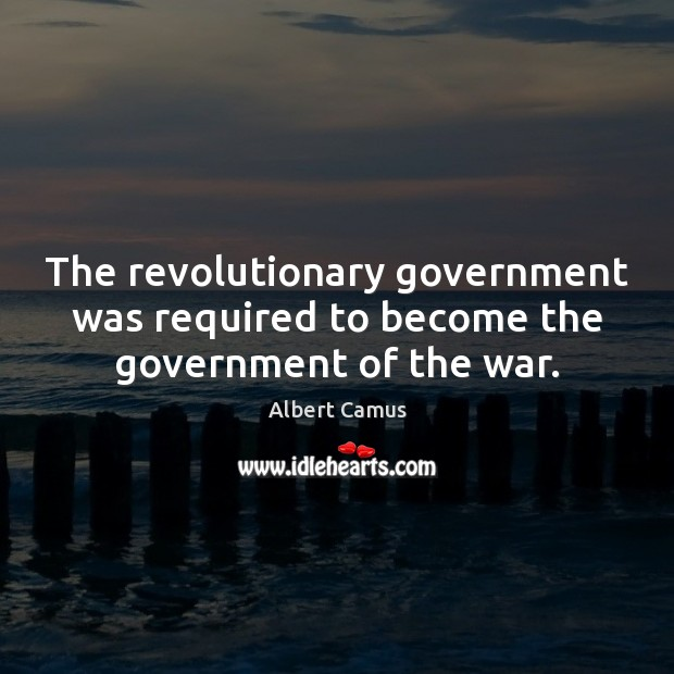 Image, The revolutionary government was required to become the government of the war.