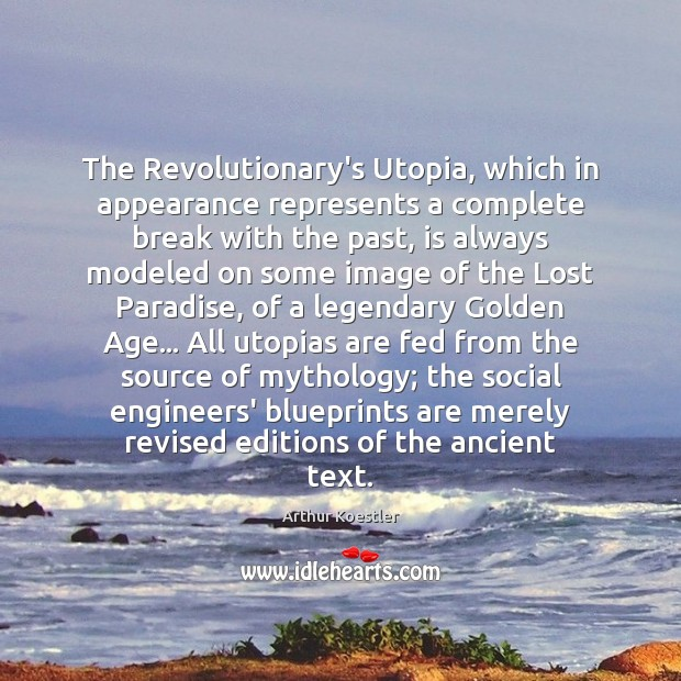 Image, The Revolutionary's Utopia, which in appearance represents a complete break with the
