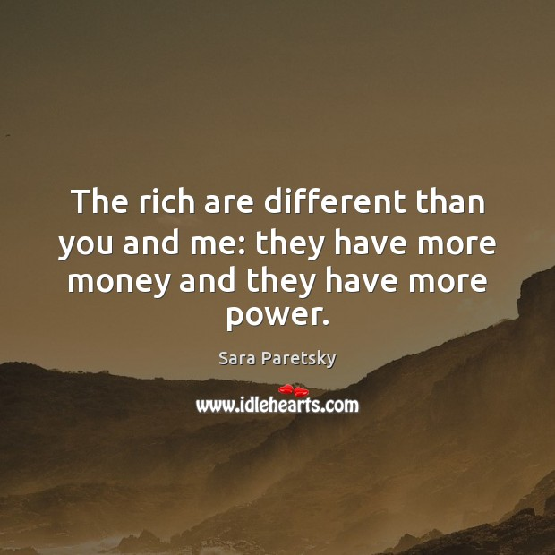 "the rich are different from you and me essay You may have heard about a legendary exchange between the american novelists f scott fitzgerald (1896-1940) and ernest hemingway (1899-1961) usually, fitzgerald is quoted as saying: ""the rich are different from you and me."