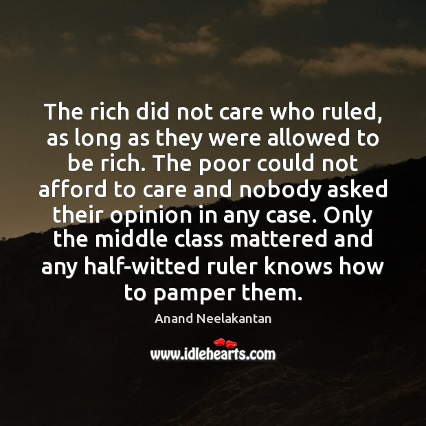 Image, The rich did not care who ruled, as long as they were