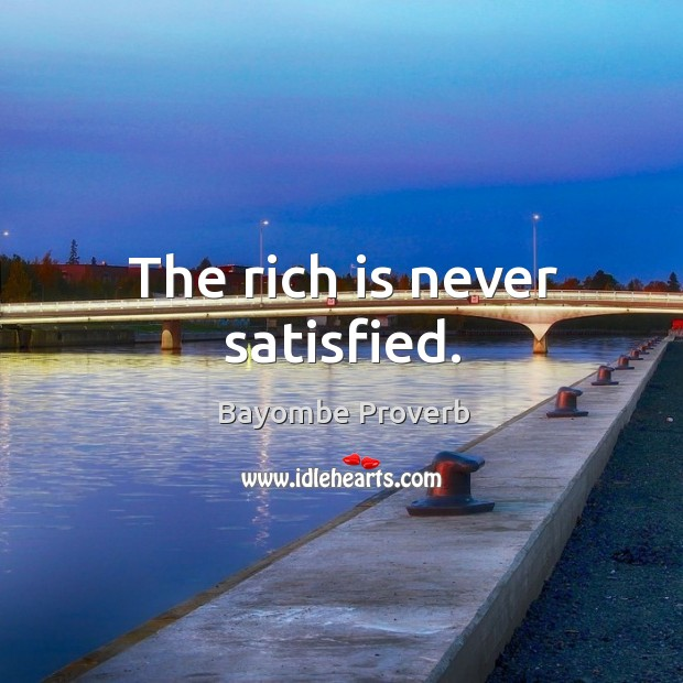 Image, The rich is never satisfied.