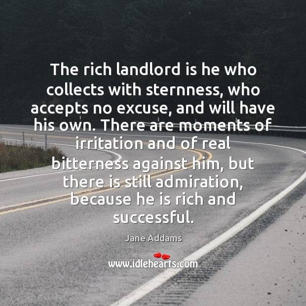 Image, The rich landlord is he who collects with sternness, who accepts no