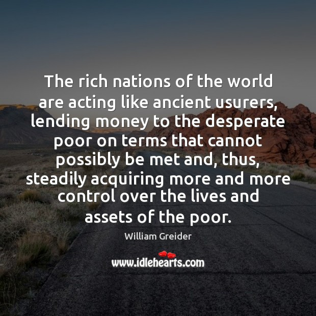 The rich nations of the world are acting like ancient usurers, lending Image