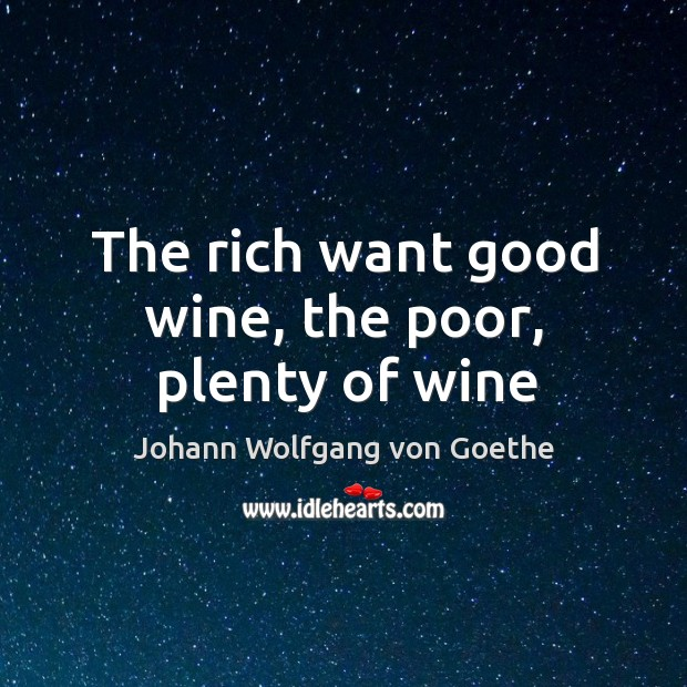 Image, The rich want good wine, the poor, plenty of wine