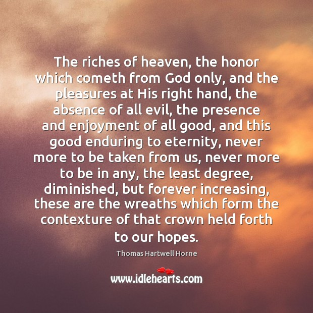 The riches of heaven, the honor which cometh from God only, and Image