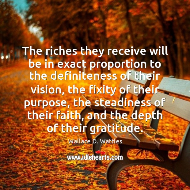 The riches they receive will be in exact proportion to the definiteness Image