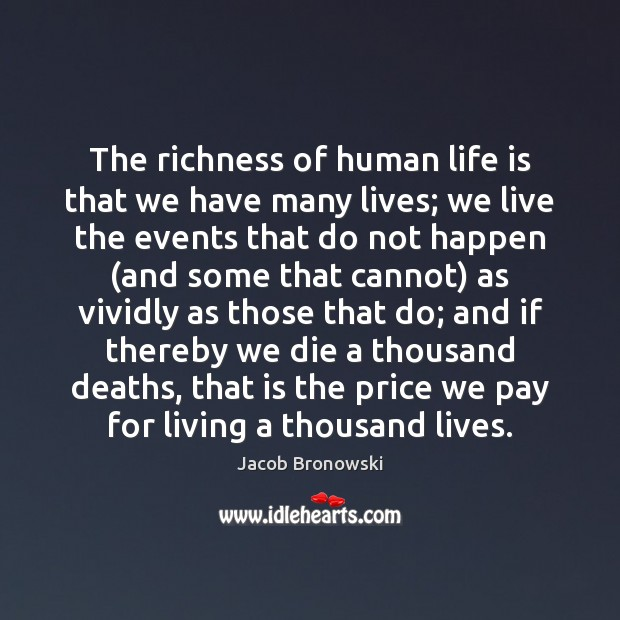 The richness of human life is that we have many lives; we Image
