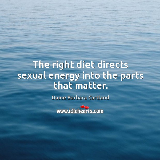 Image, The right diet directs sexual energy into the parts that matter.