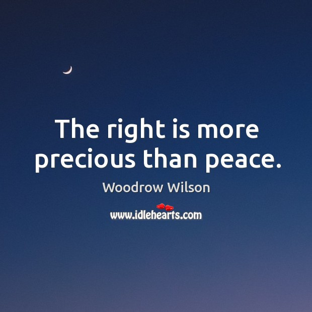 Image, The right is more precious than peace.