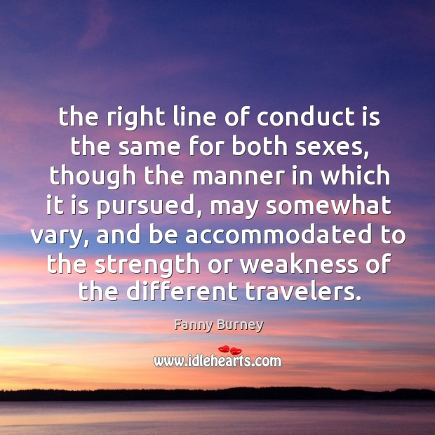 The right line of conduct is the same for both sexes, though Fanny Burney Picture Quote