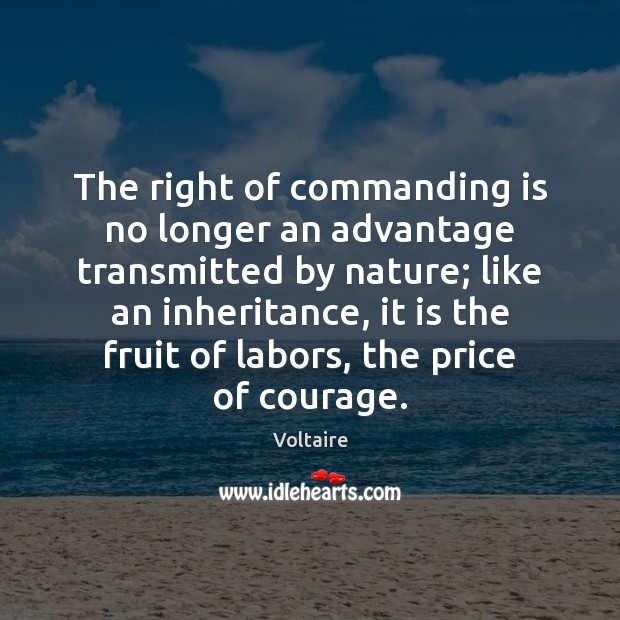 Image, The right of commanding is no longer an advantage transmitted by nature;