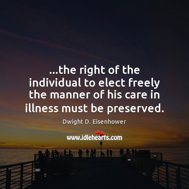Image, …the right of the individual to elect freely the manner of his