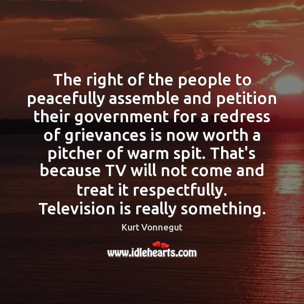 The right of the people to peacefully assemble and petition their government Television Quotes Image