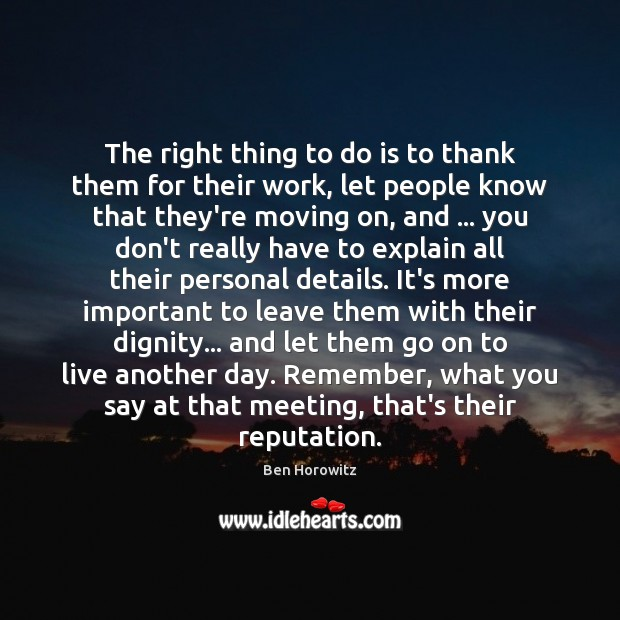 The right thing to do is to thank them for their work, Moving On Quotes Image