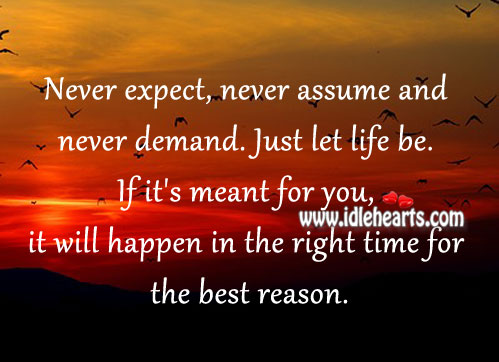 If It's Meant for You… It Will Happen In The Right Time.