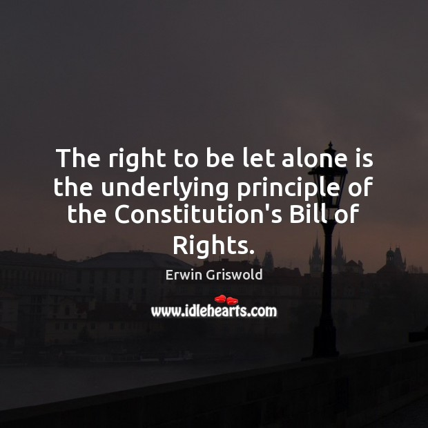 The right to be let alone is the underlying principle of the Image