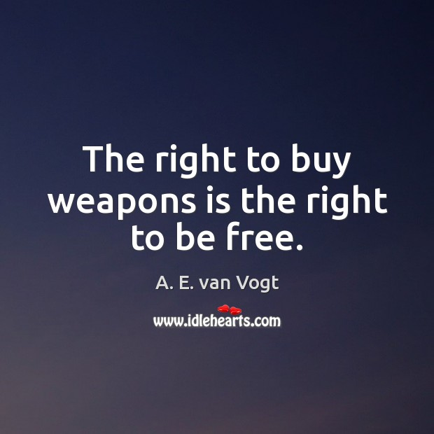 Image, The right to buy weapons is the right to be free.
