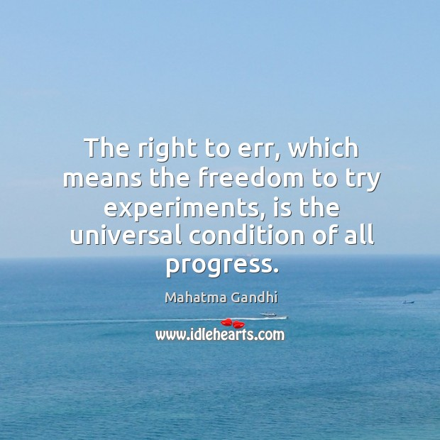 Image, The right to err, which means the freedom to try experiments, is