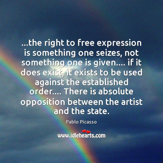 Image, …the right to free expression is something one seizes, not something one