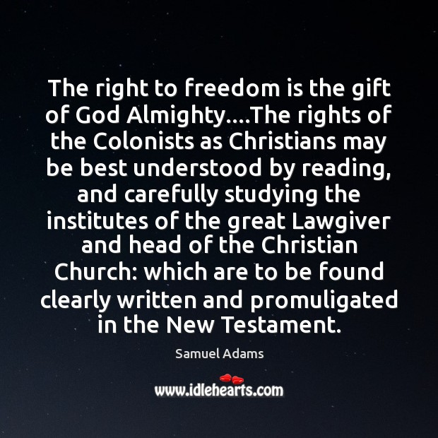 The right to freedom is the gift of God Almighty….The rights Image