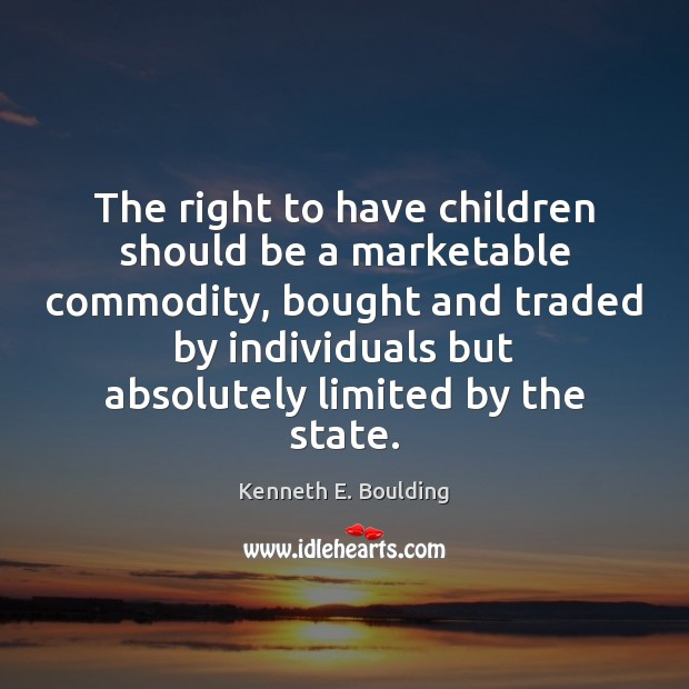 The right to have children should be a marketable commodity, bought and Image