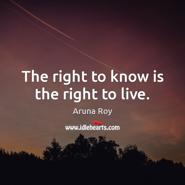 Image, The right to know is the right to live.