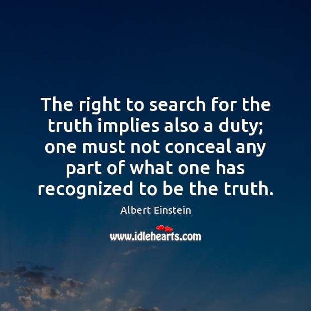 Image, The right to search for the truth implies also a duty; one