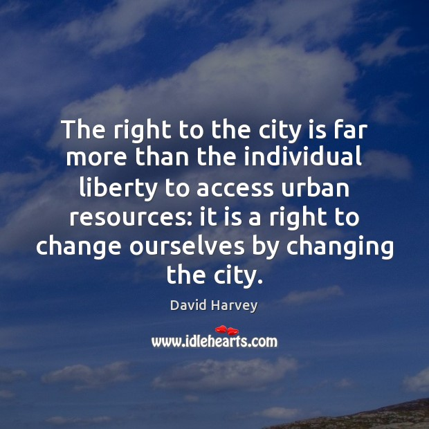 Image, The right to the city is far more than the individual liberty