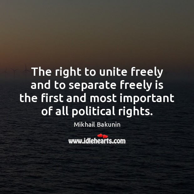 Image, The right to unite freely and to separate freely is the first