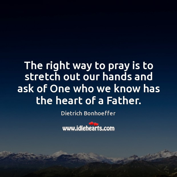 The right way to pray is to stretch out our hands and Image