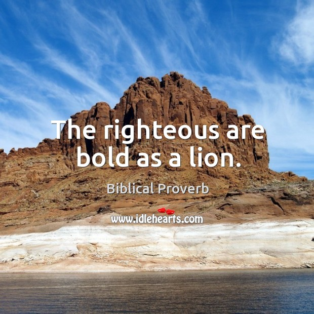 The righteous are bold as a lion. Biblical Proverbs Image