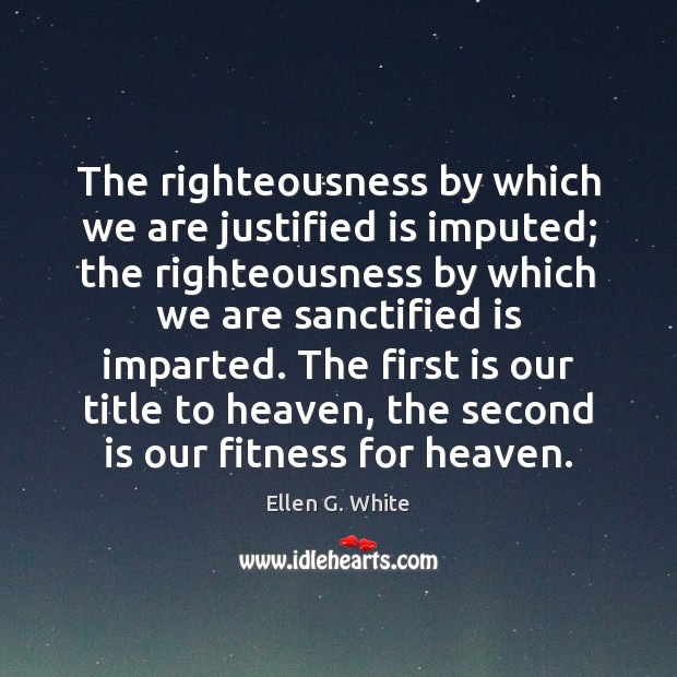 The righteousness by which we are justified is imputed; the righteousness by Fitness Quotes Image
