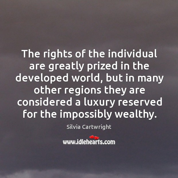 The rights of the individual are greatly prized in the developed world Image