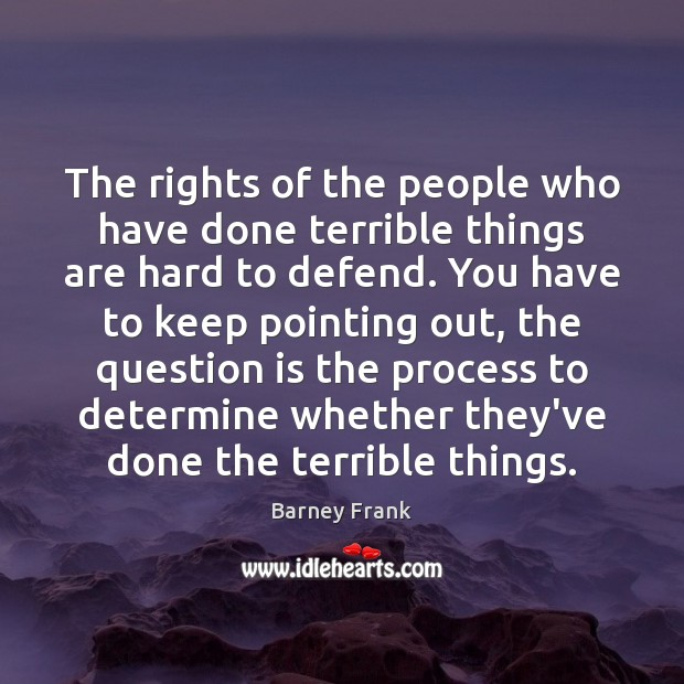 The rights of the people who have done terrible things are hard Image