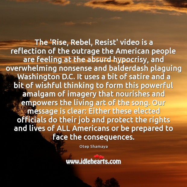 The 'Rise, Rebel, Resist' video is a reflection of the outrage the Image