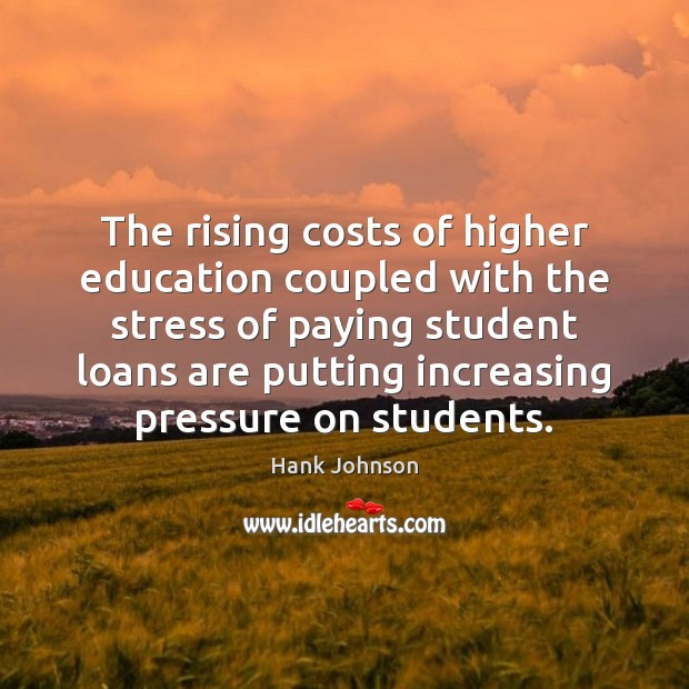 The rising costs of higher education coupled with the stress of paying Image