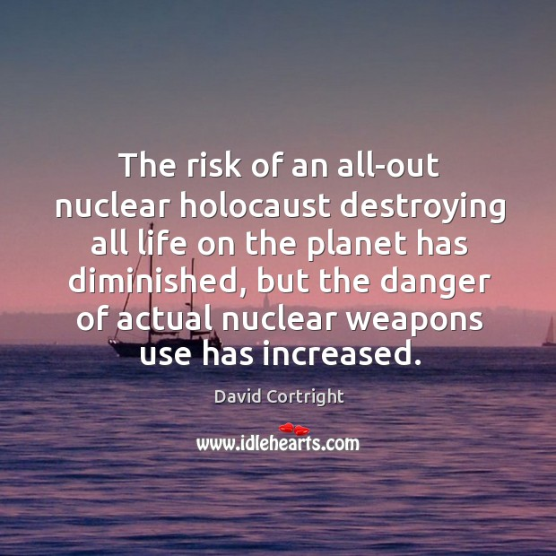 The risk of an all-out nuclear holocaust destroying all life on the Image