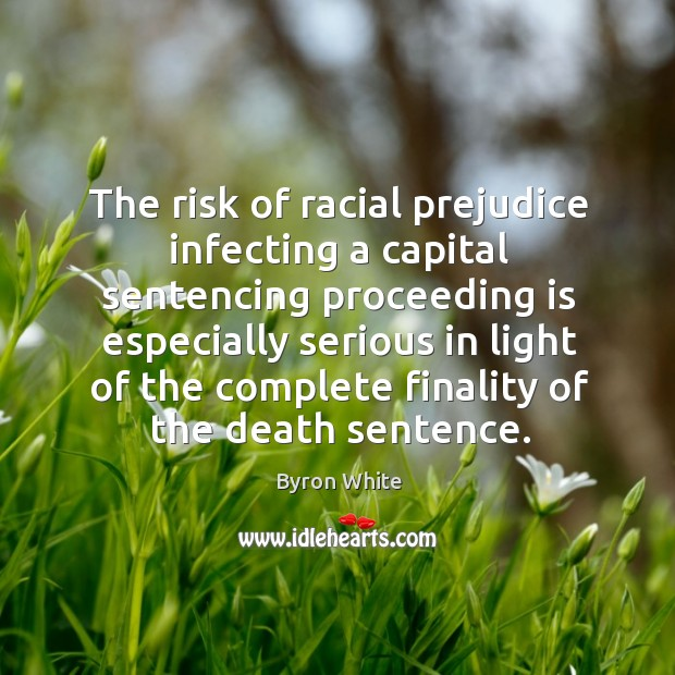The risk of racial prejudice infecting a capital sentencing proceeding is especially serious Image
