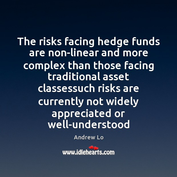 Image, The risks facing hedge funds are non-linear and more complex than those