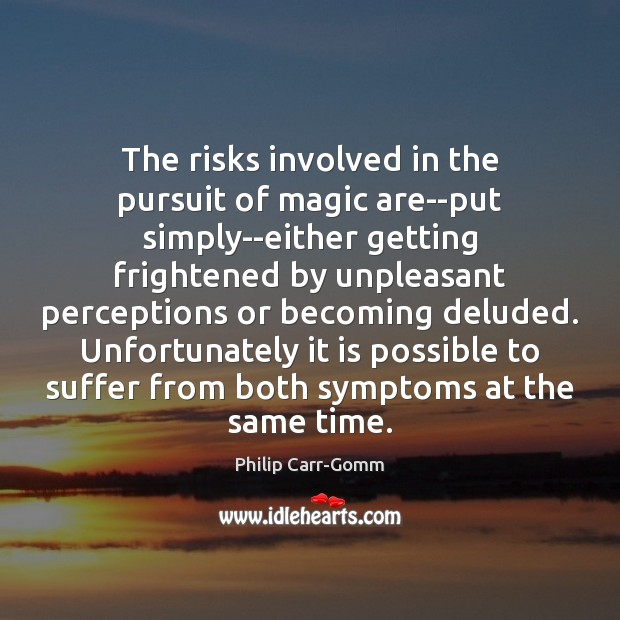 Image, The risks involved in the pursuit of magic are–put simply–either getting frightened