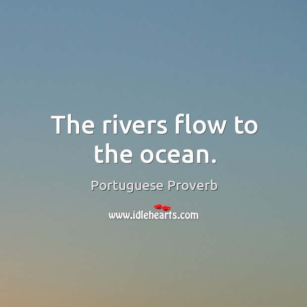 Image, The rivers flow to the ocean.