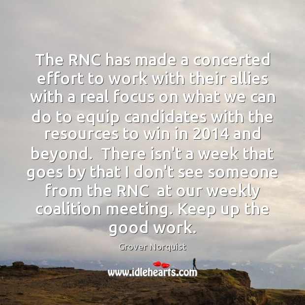 The RNC has made a concerted effort to work with their allies Grover Norquist Picture Quote